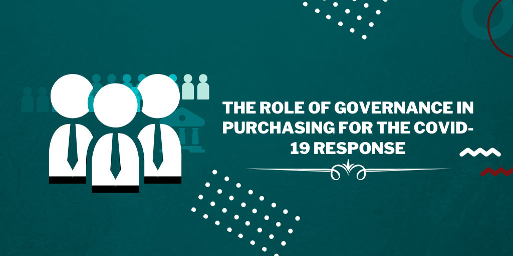 From The Frontlines Of The COVID-19 Response – The Role Of Governance In Purchasing For The COVID-19 Response