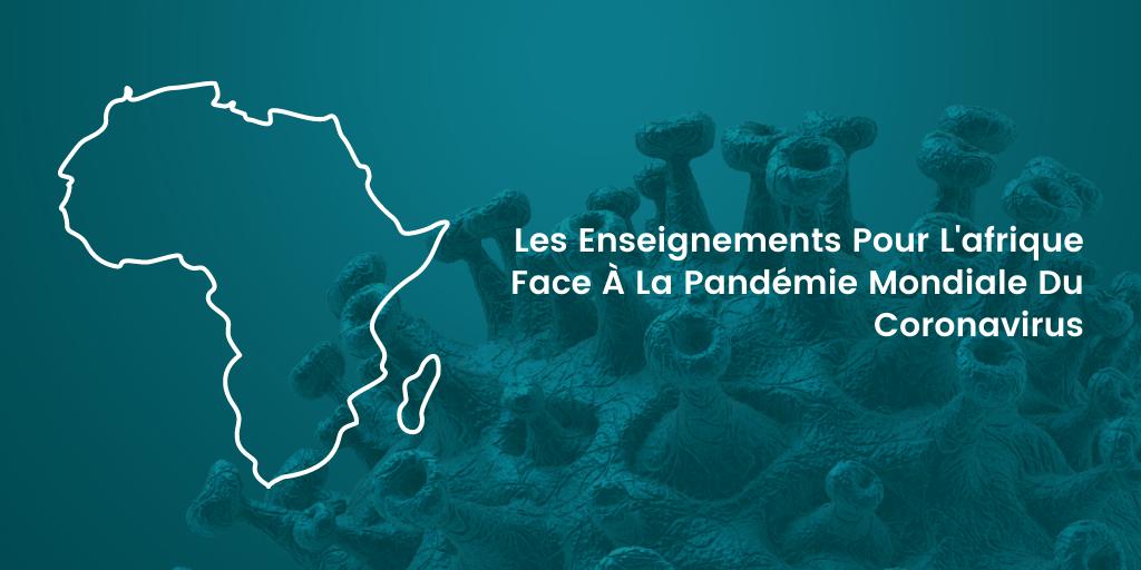 Les Enseignements Pour L'afrique Face À La Pandémie Mondiale Du Coronavirus