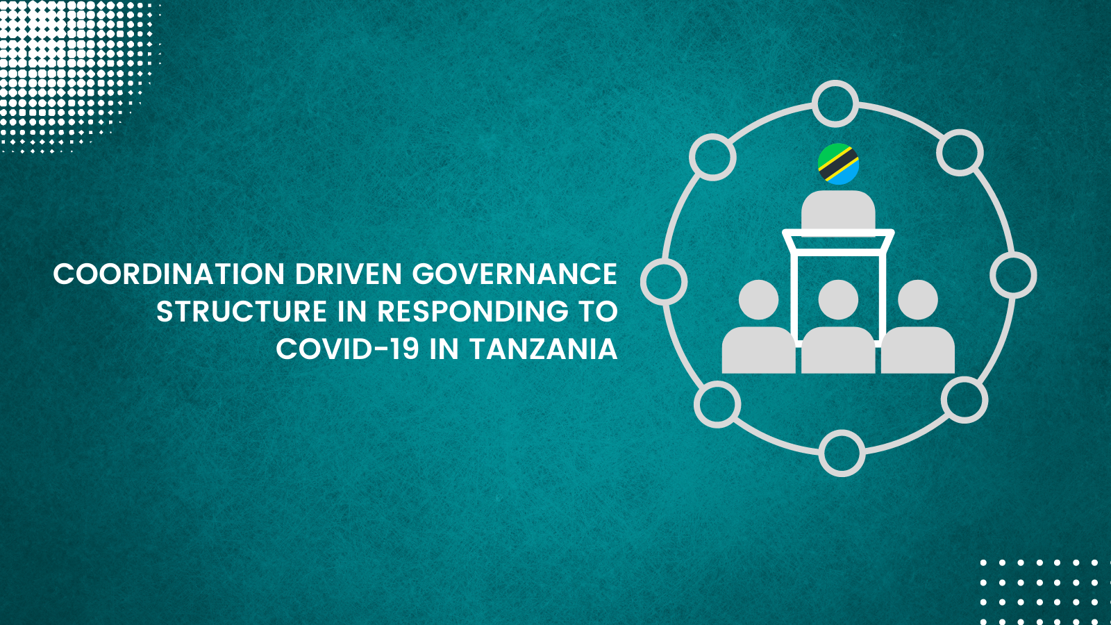 Coordination Driven Governance Structure in Responding to COVID-19 in Tanzania
