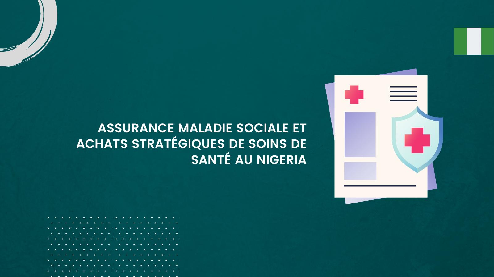 Assurance maladie sociale et achats stratégiques de soins de santé au Nigeria
