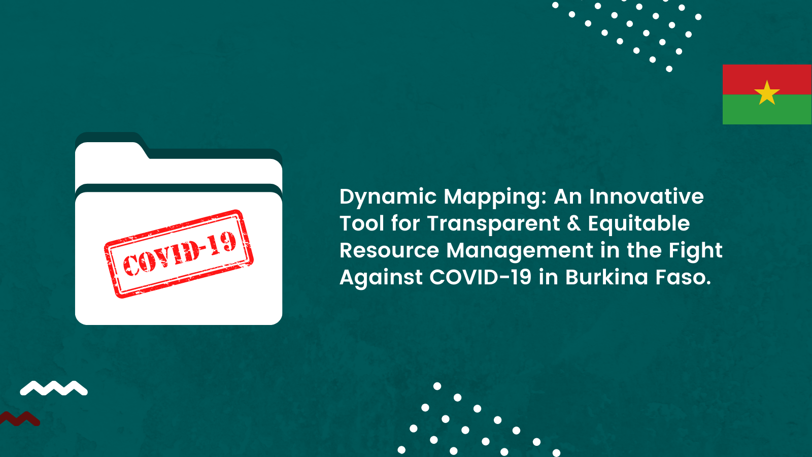 Dynamic Mapping: An Innovative Tool for Transparent and Equitable Resource Management in the Fight Against COVID-19 in Burkina Faso