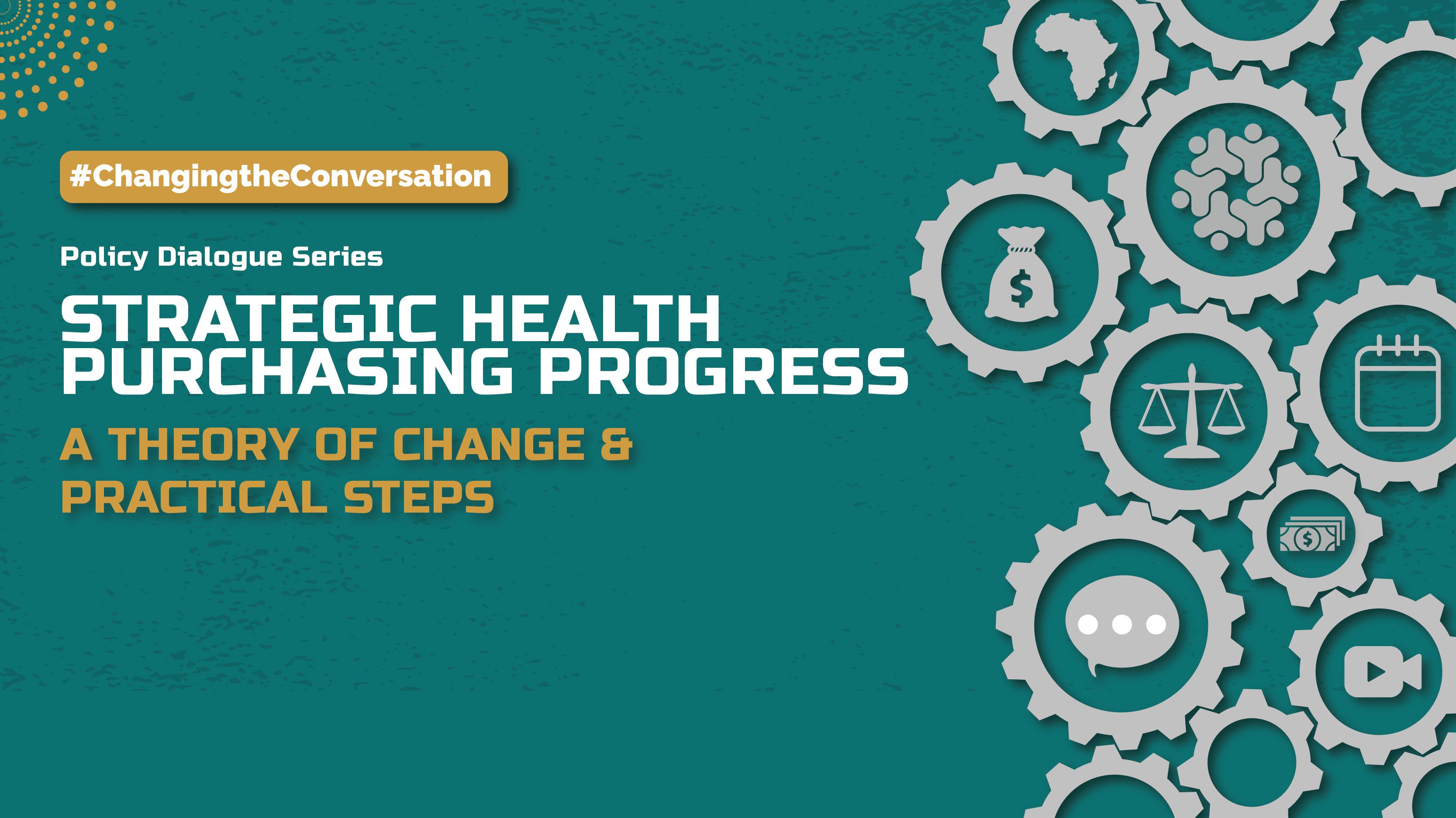 Changing the Conversation: Making progress on strategic health purchasing in sub-Saharan Africa