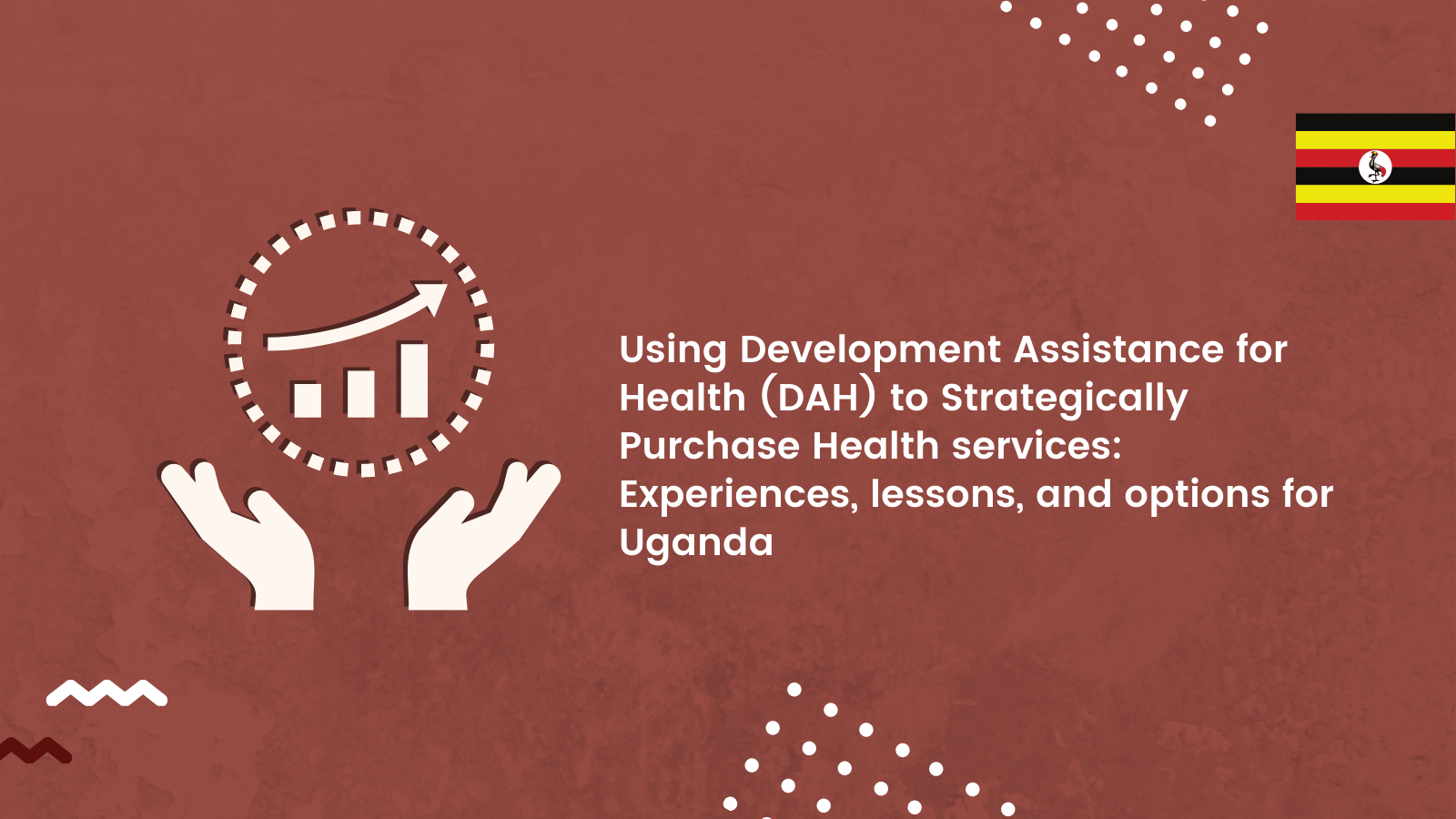 Using Development Assistance for Health (DAH) to Strategically Purchase Health services: Experiences, Lessons, and Options for Uganda
