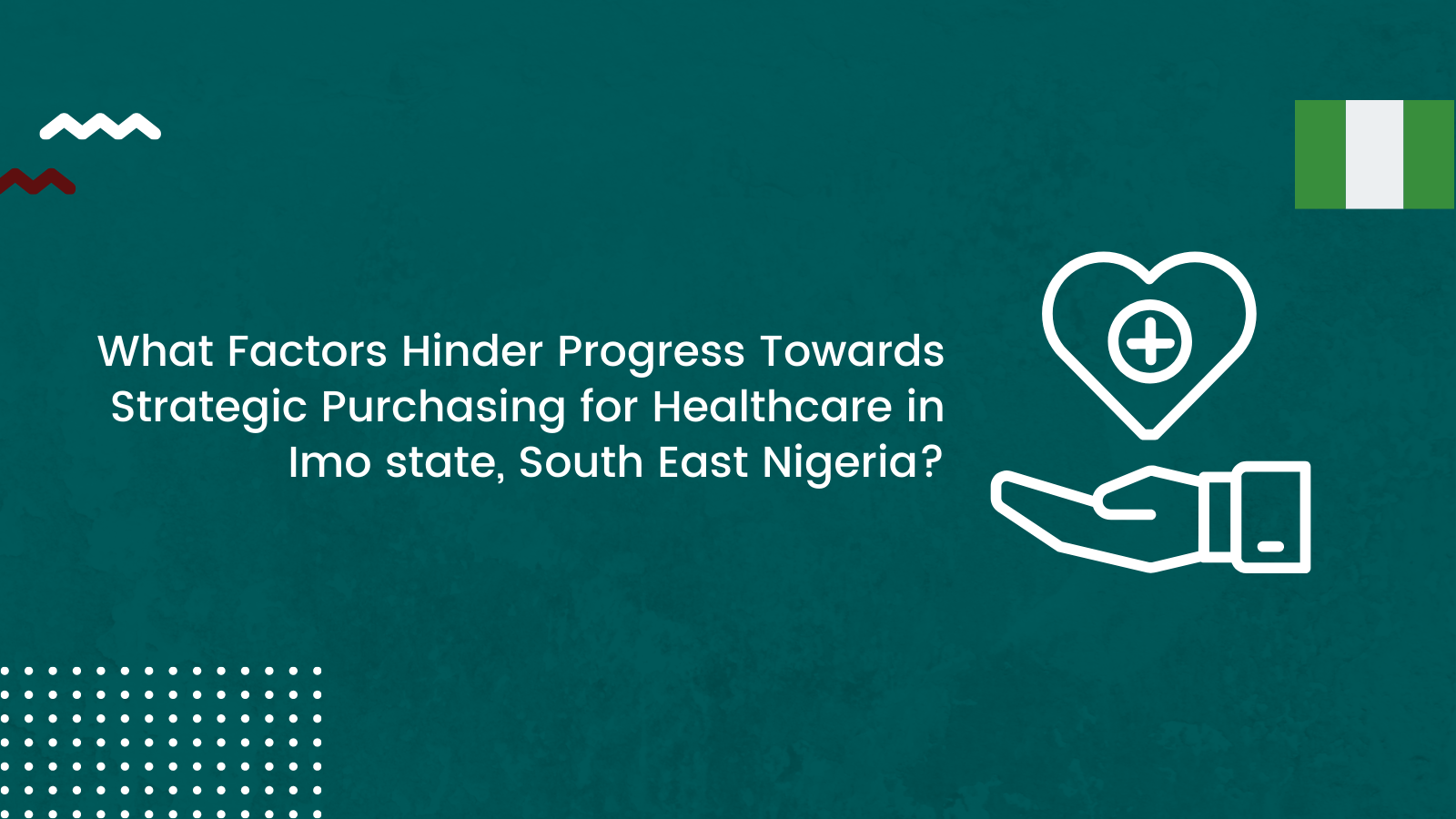 What Factors Hinder Progress Towards Strategic Purchasing for Healthcare in Imo state, South East Nigeria?