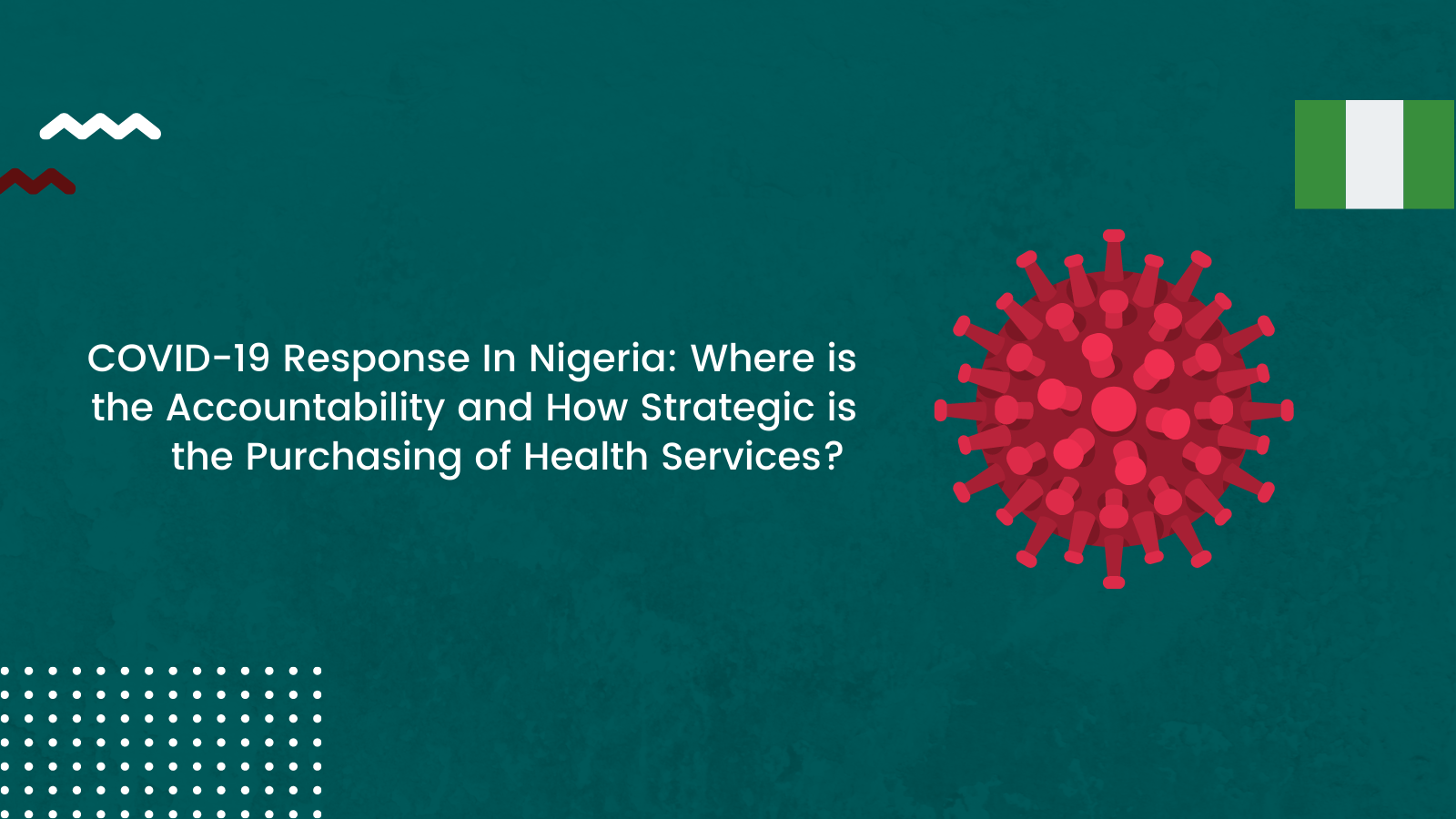 COVID-19 Response In Nigeria: Where is the Accountability and How Strategic is the Purchasing of Health Services?