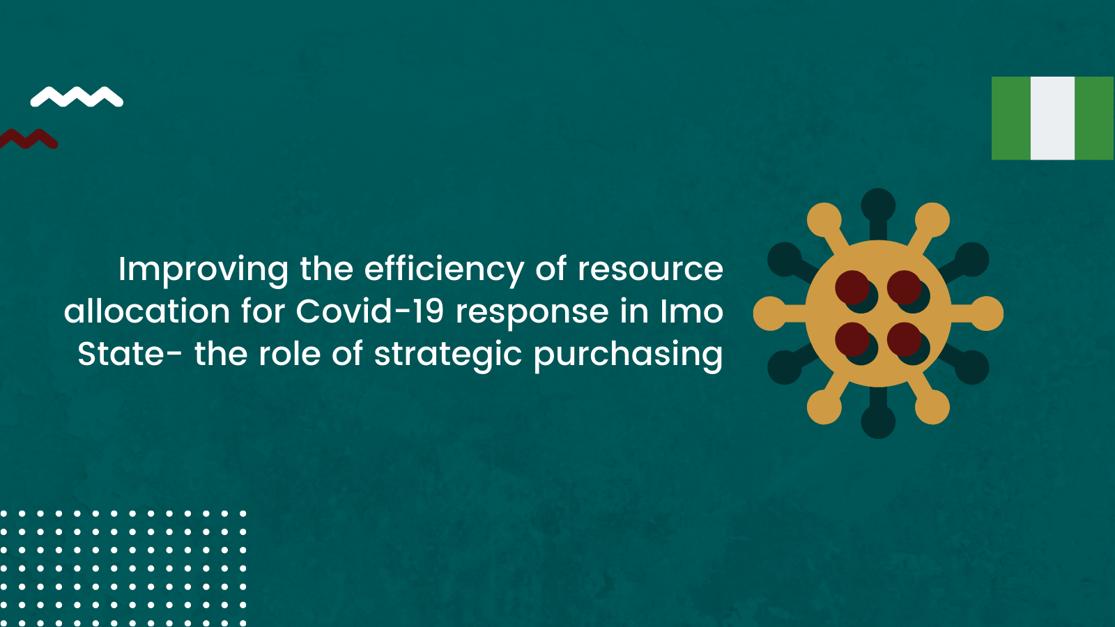 Improving the Efficiency of Resource Allocation for Covid-19 Response in Imo State – The Role of Strategic Purchasing