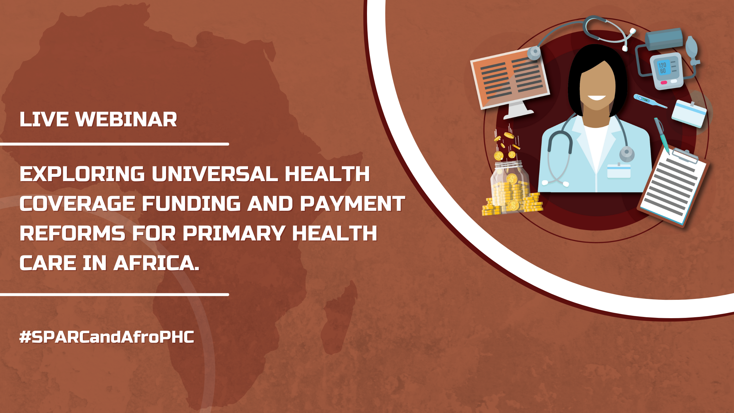 """SPARC and AfroPHC Joint Webinar on """"Exploring UHC Funding and Payment Reforms for PHC in Africa."""" Held on 27th of July"""