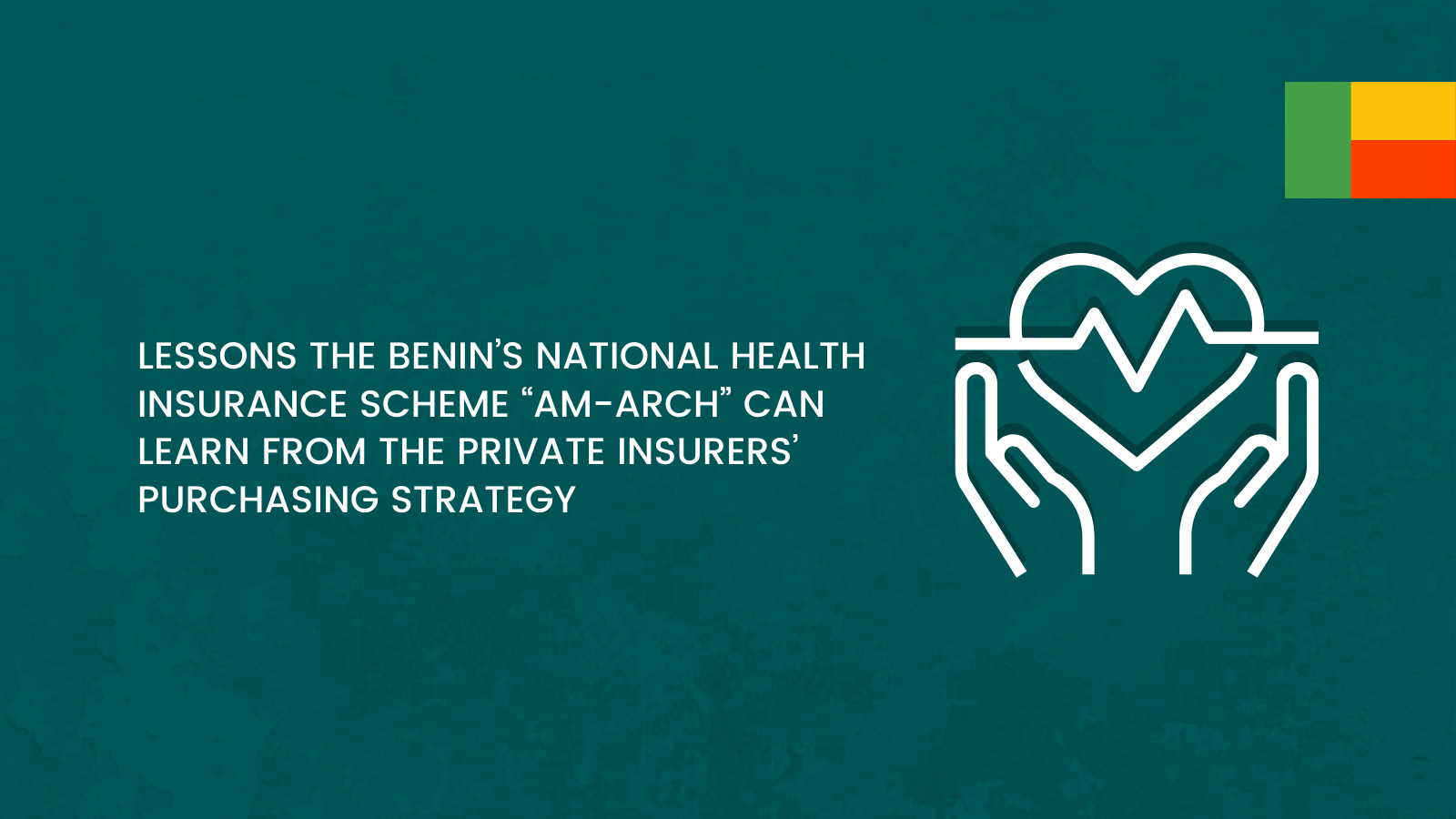 Lessons Benin's National Health Insurance Scheme Can Learn From the Private Insurers' Purchasing Strategy