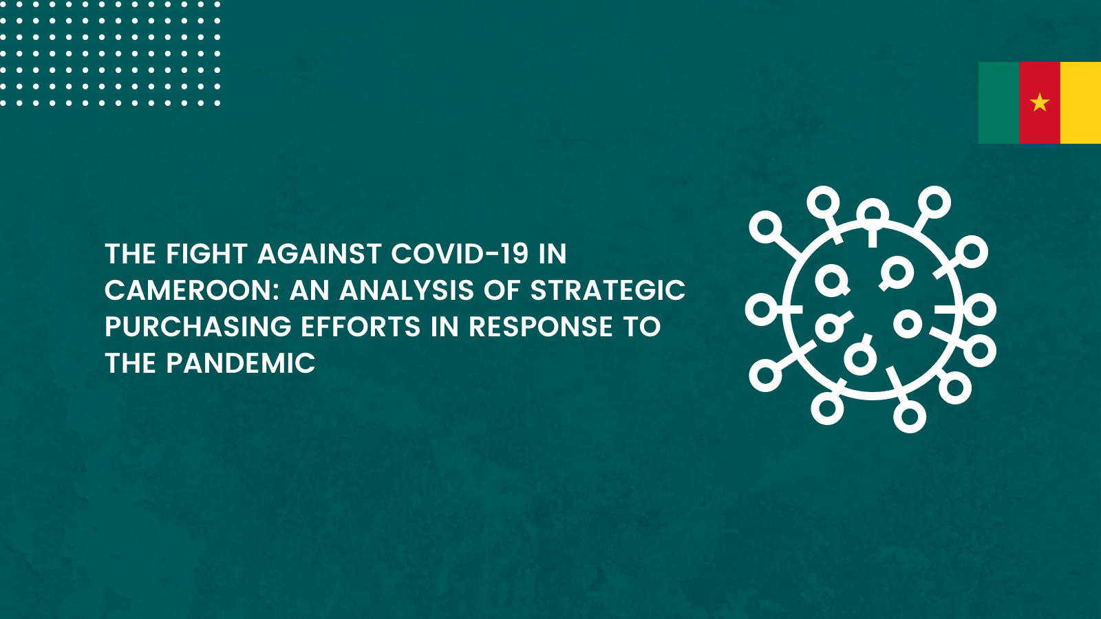 The Fight Against COVID-19 In Cameroon: An Analysis Of Strategic Purchasing Efforts In Response To The Pandemic