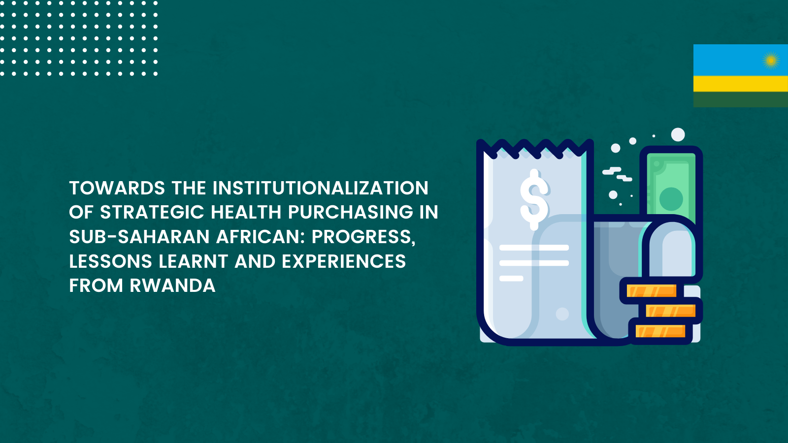 Towards The Institutionalization Of Strategic Health Purchasing In Sub-Saharan African: Progress, Lessons Learnt And Experiences From Rwanda